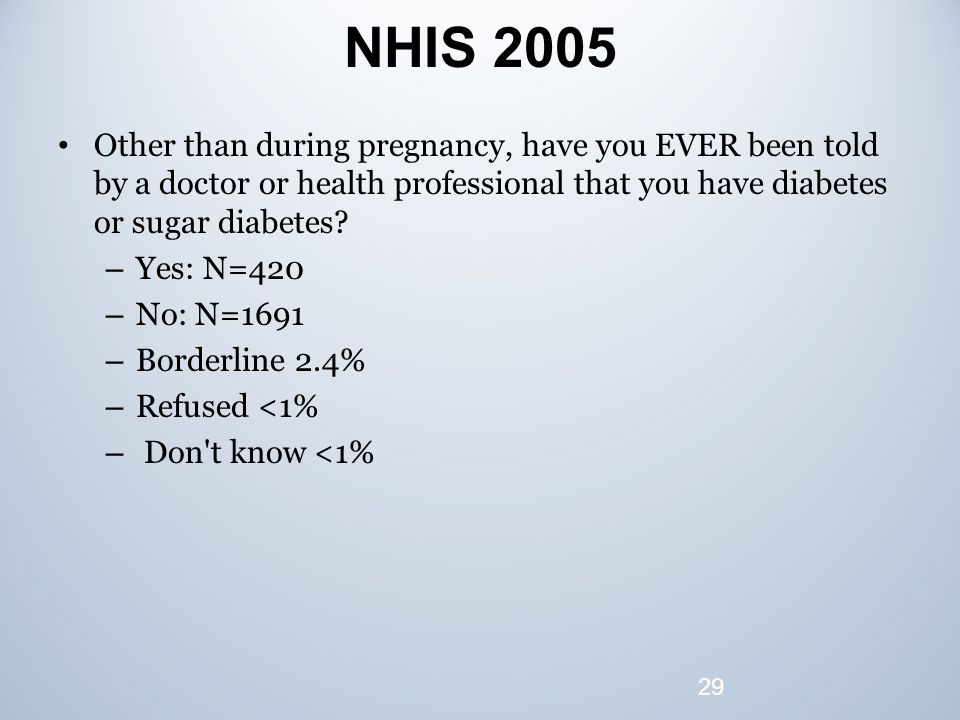 NHIS 2005 Other than during pregnancy, have you EVER been told by a doctor or health professional that you have diabetes or sugar diabetes.