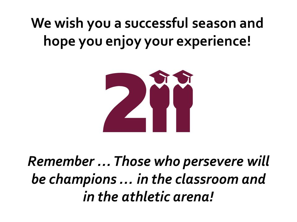 We wish you a successful season and hope you enjoy your experience.