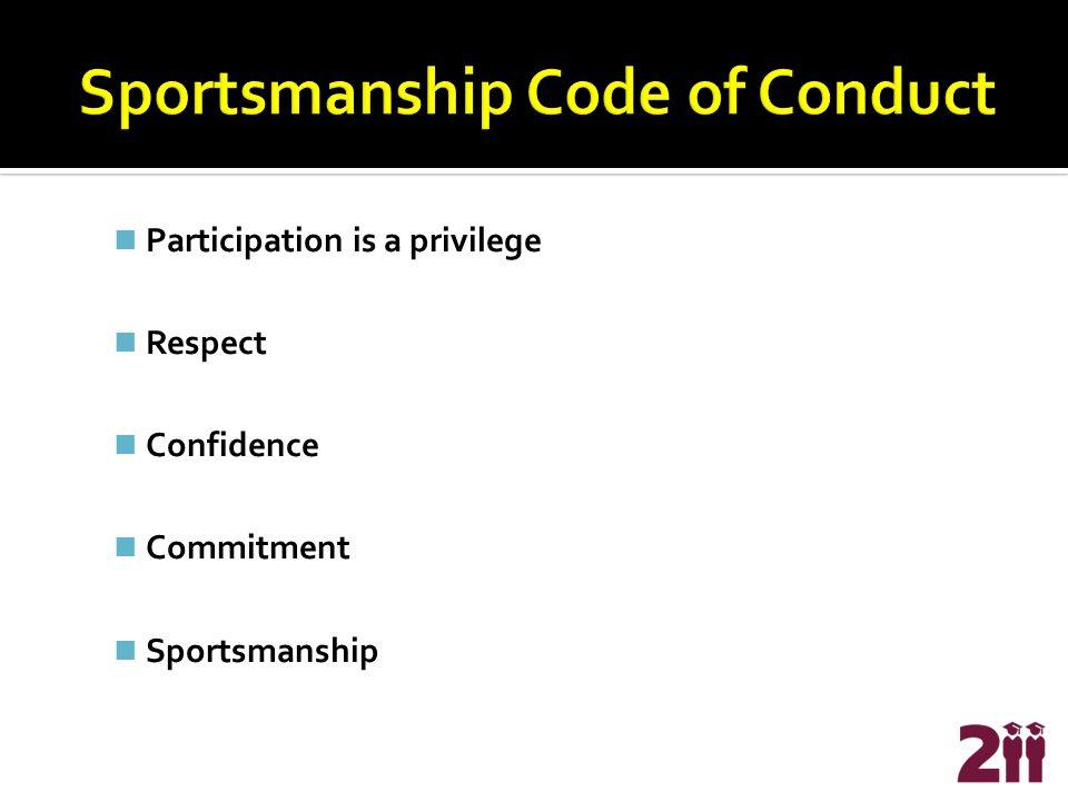 Participation is a privilege Respect Confidence Commitment Sportsmanship