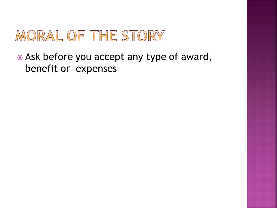  Ask before you accept any type of award, benefit or expenses