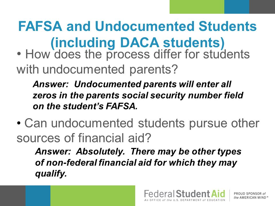 How does the process differ for students with undocumented parents? Can undocumented students pursue other sources of financial aid? FAFSA and Undocum