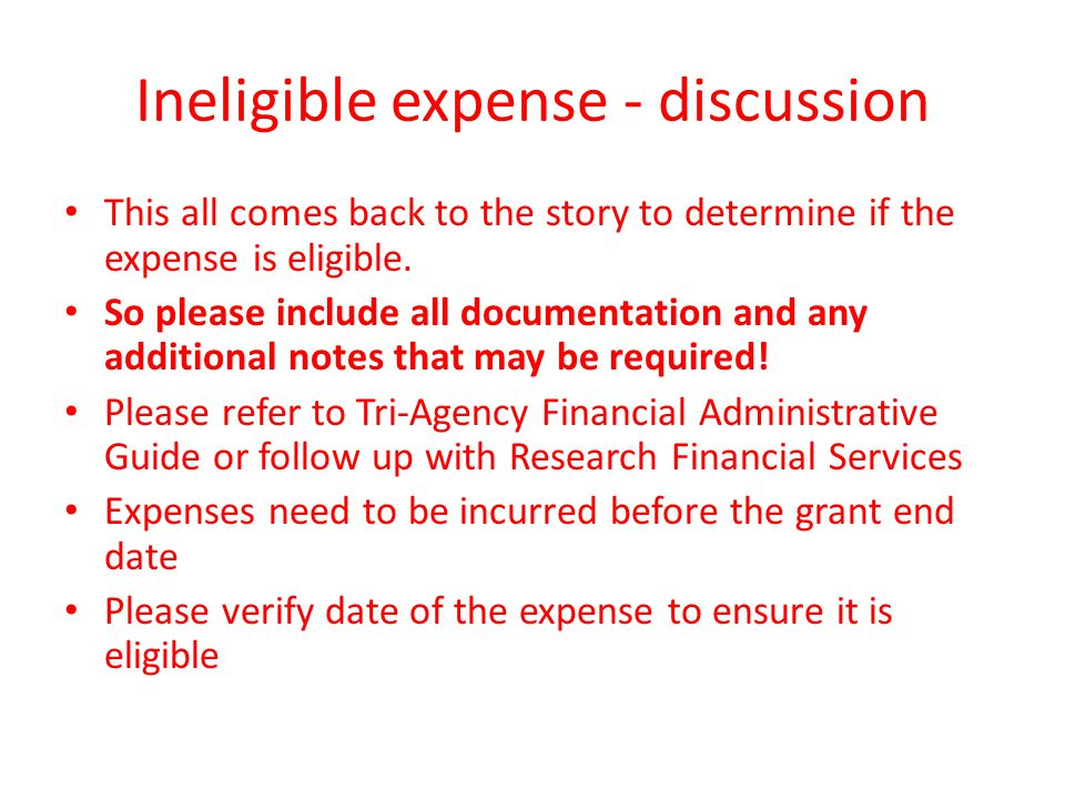 Ineligible expense - discussion This all comes back to the story to determine if the expense is eligible.
