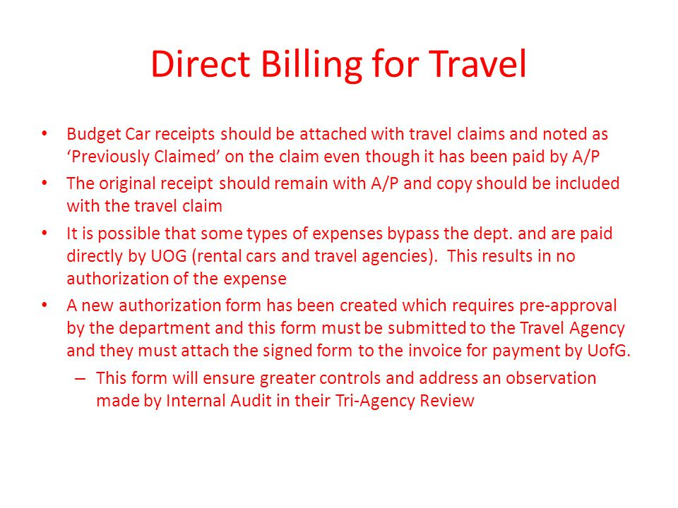 Direct Billing for Travel Budget Car receipts should be attached with travel claims and noted as 'Previously Claimed' on the claim even though it has