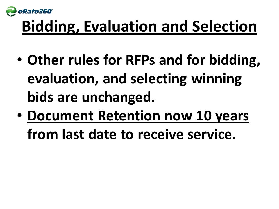 Bidding, Evaluation and Selection Other rules for RFPs and for bidding, evaluation, and selecting winning bids are unchanged.