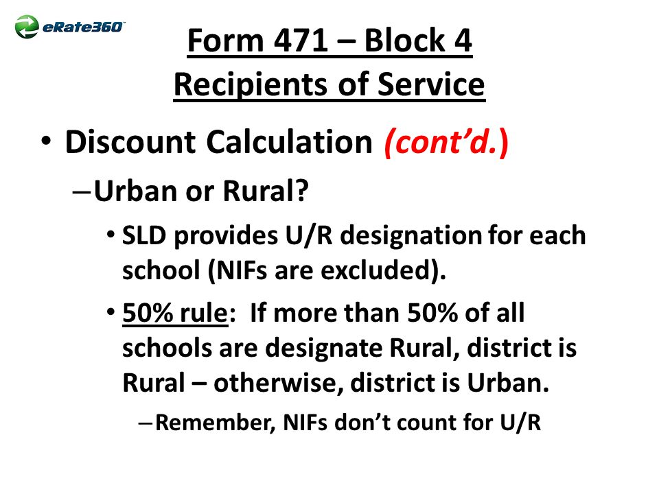 Form 471 – Block 4 Recipients of Service Discount Calculation (cont'd.) – Urban or Rural.