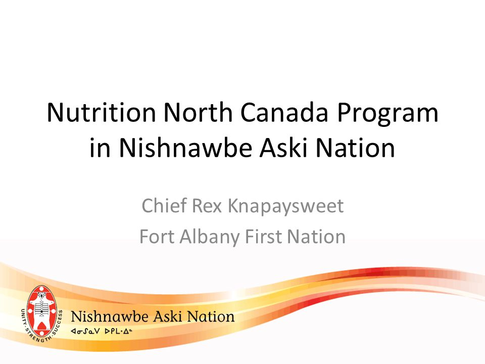 Nutrition North Canada Program in Nishnawbe Aski Nation Chief Rex Knapaysweet Fort Albany First Nation