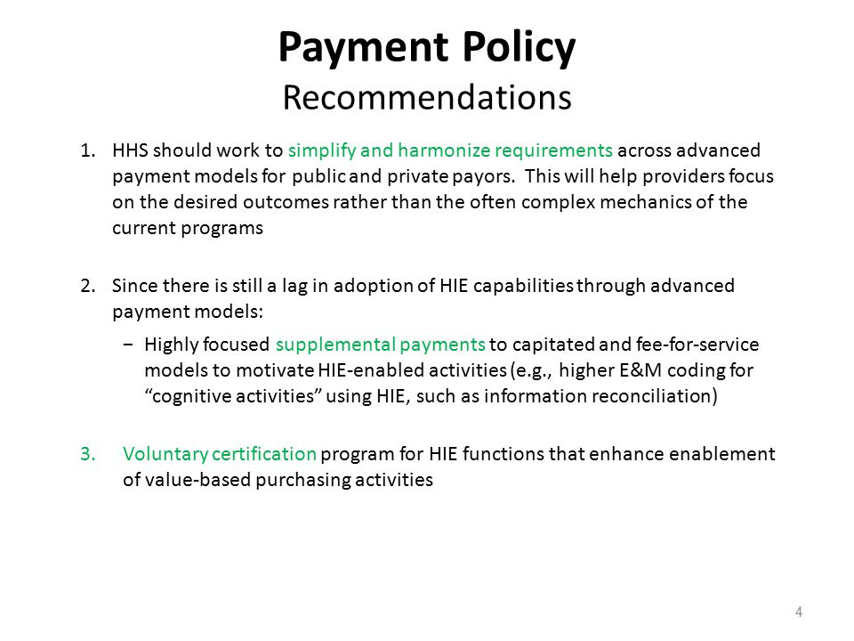 4 1.HHS should work to simplify and harmonize requirements across advanced payment models for public and private payors.