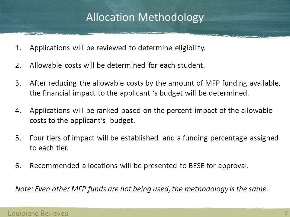 Allocation Methodology 8 Louisiana Believes 1.Applications will be reviewed to determine eligibility.