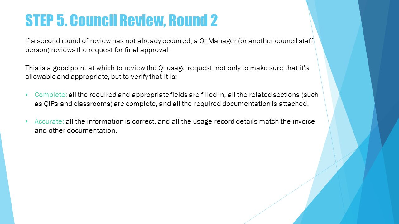If a second round of review has not already occurred, a QI Manager (or another council staff person) reviews the request for final approval.