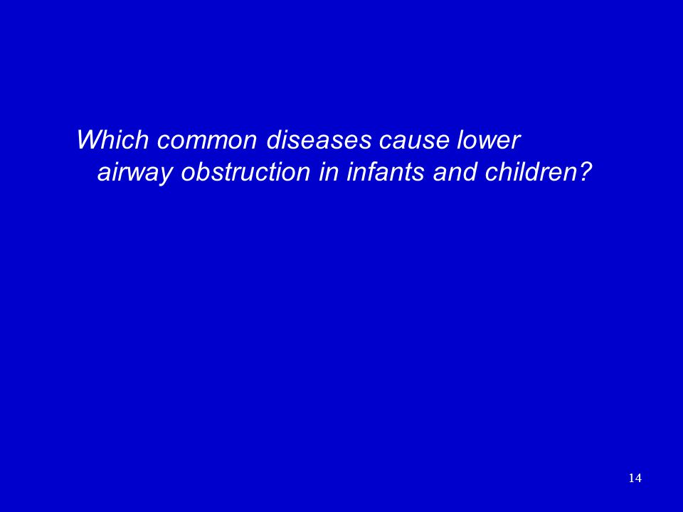 14 Which common diseases cause lower airway obstruction in infants and children?