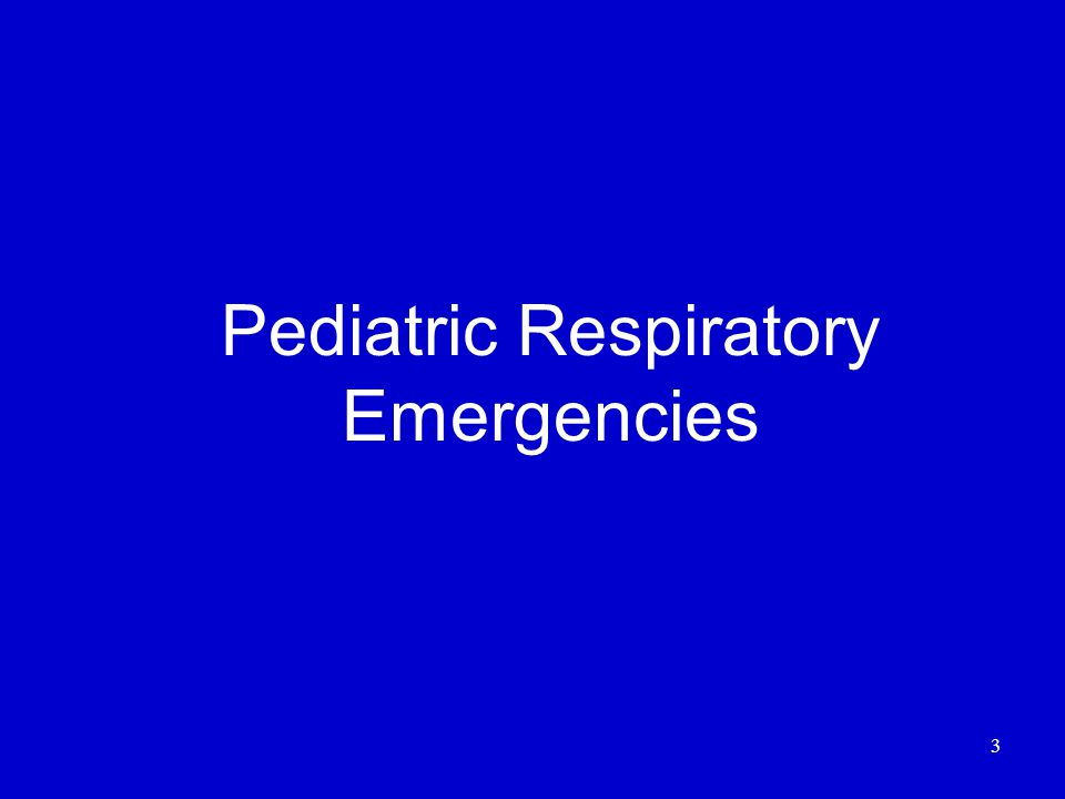 3 Pediatric Respiratory Emergencies