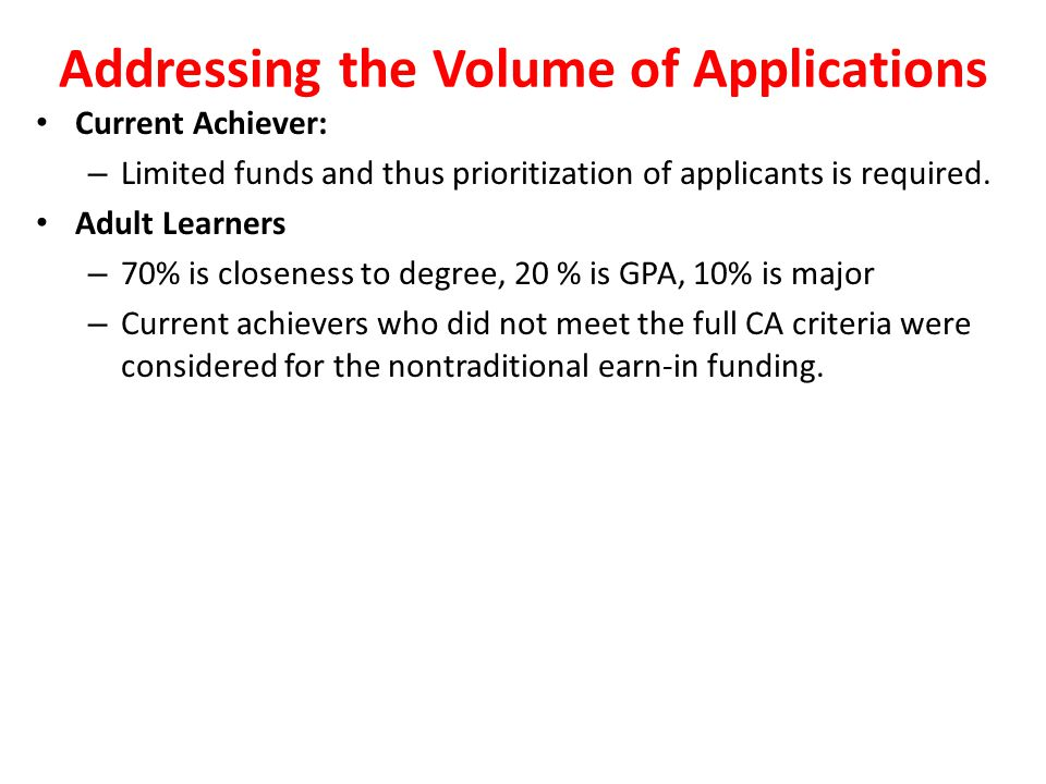 Current Achiever: – Limited funds and thus prioritization of applicants is required.