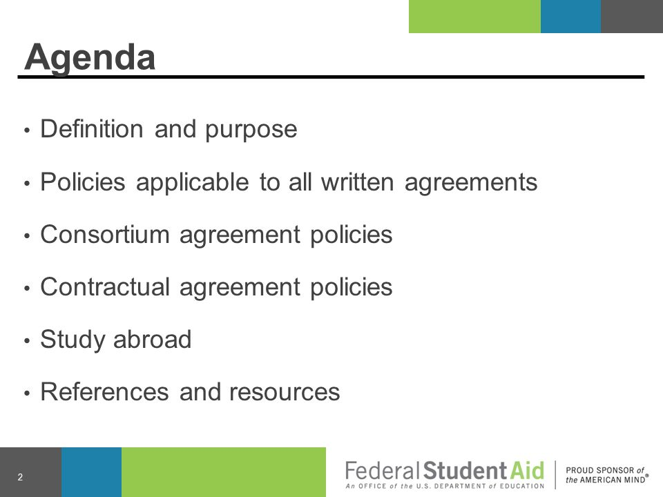 Agenda Definition and purpose Policies applicable to all written agreements Consortium agreement policies Contractual agreement policies Study abroad References and resources 2