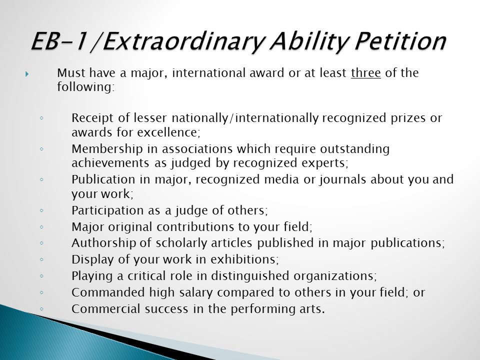  Must have a major, international award or at least three of the following: ◦ Receipt of lesser nationally/internationally recognized prizes or award