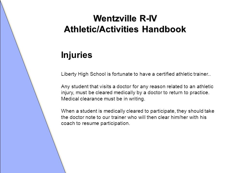 Wentzville R-IV Athletic/Activities Handbook Injuries Liberty High School is fortunate to have a certified athletic trainer..