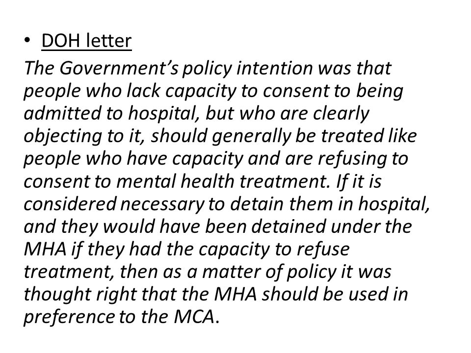 DOH letter The Government's policy intention was that people who lack capacity to consent to being admitted to hospital, but who are clearly objecting