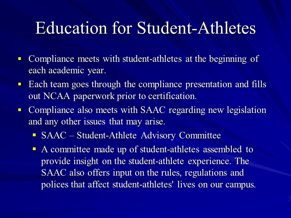 Education for Student-Athletes  Compliance meets with student-athletes at the beginning of each academic year.