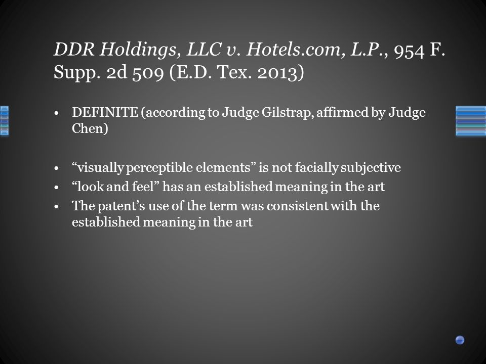 DEFINITE (according to Judge Gilstrap, affirmed by Judge Chen) visually perceptible elements is not facially subjective look and feel has an established meaning in the art The patent's use of the term was consistent with the established meaning in the art DDR Holdings, LLC v.