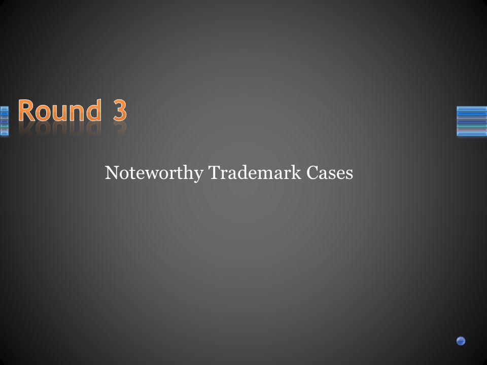 Noteworthy Trademark Cases