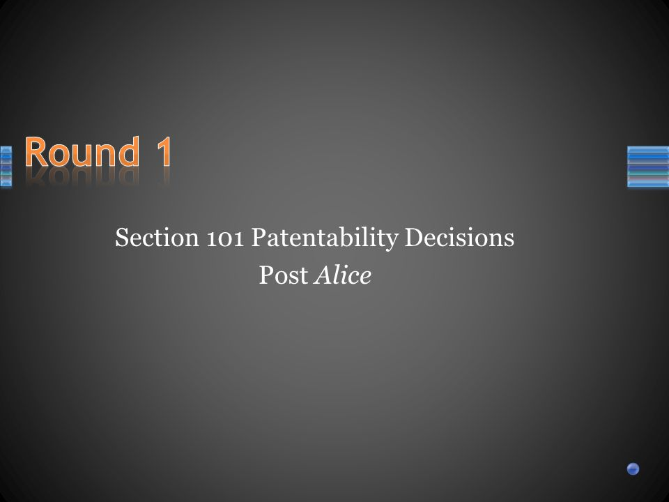 Section 101 Patentability Decisions Post Alice