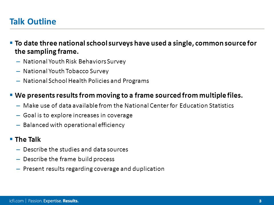 3 Talk Outline  To date three national school surveys have used a single, common source for the sampling frame.