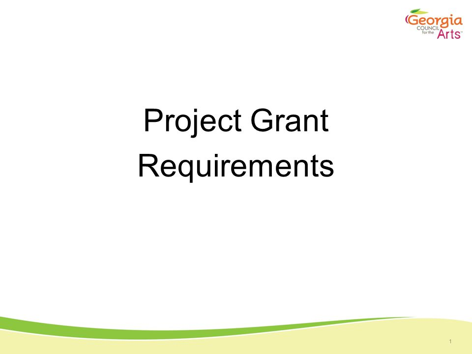 1 Project Grant Requirements