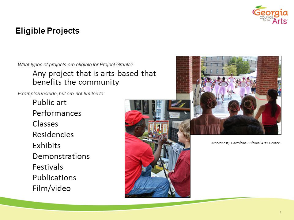 1 Eligible Projects What types of projects are eligible for Project Grants.