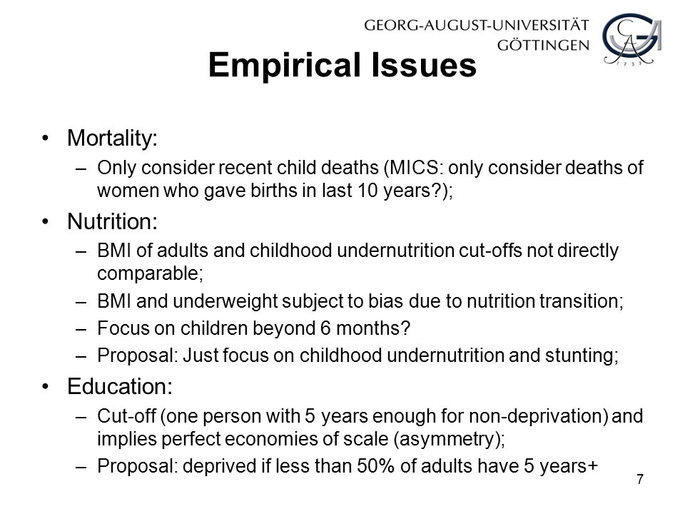 Empirical Issues Asymmetric cut-offs in health, enrolment, nutrition, education: –Has systematic influence on impact of household size on MPI; –Not clear that asymmetries are justified; –Define cut-offs with respect to hh size (e.g.
