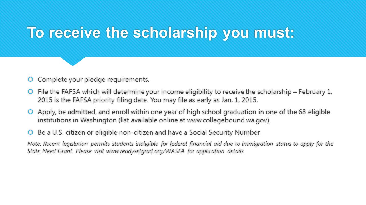 To receive the scholarship you must:  Complete your pledge requirements.