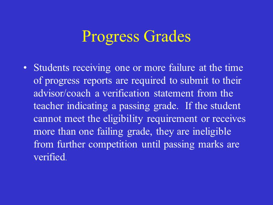 First Term Grades The coach/advisor will inform the student and parent of ineligibility at the end of any grading period.