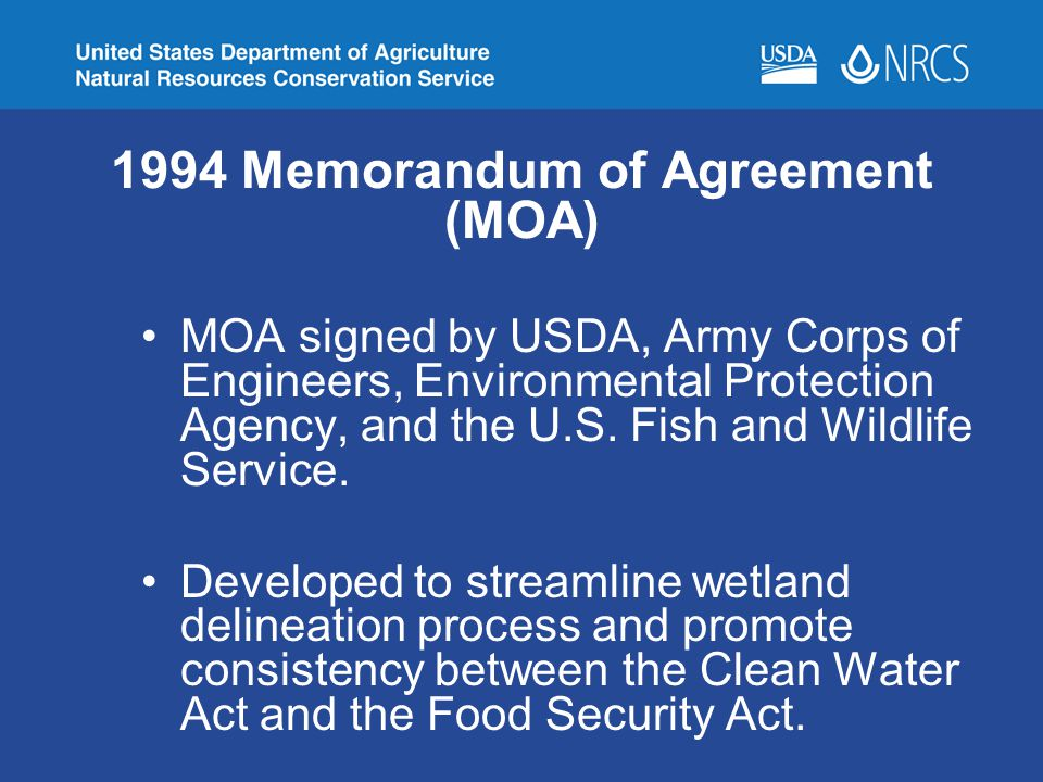 1994 Memorandum of Agreement (MOA) MOA signed by USDA, Army Corps of Engineers, Environmental Protection Agency, and the U.S. Fish and Wildlife Servic
