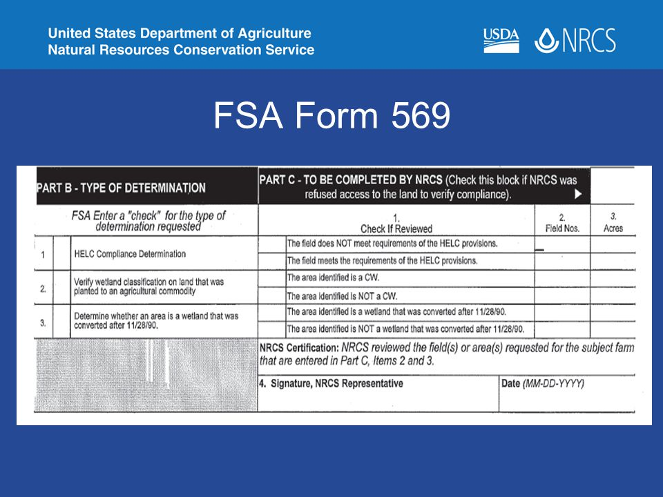 NRCS developed Food Security Act Wetland Identification Procedures that utilize methods found in: –Part IV of the 1987 COE Wetland Delineation Manual; –COE Regional Supplements; and –Variances based on statutory and regulatory authorities provided by the Food Security Act, as amended.