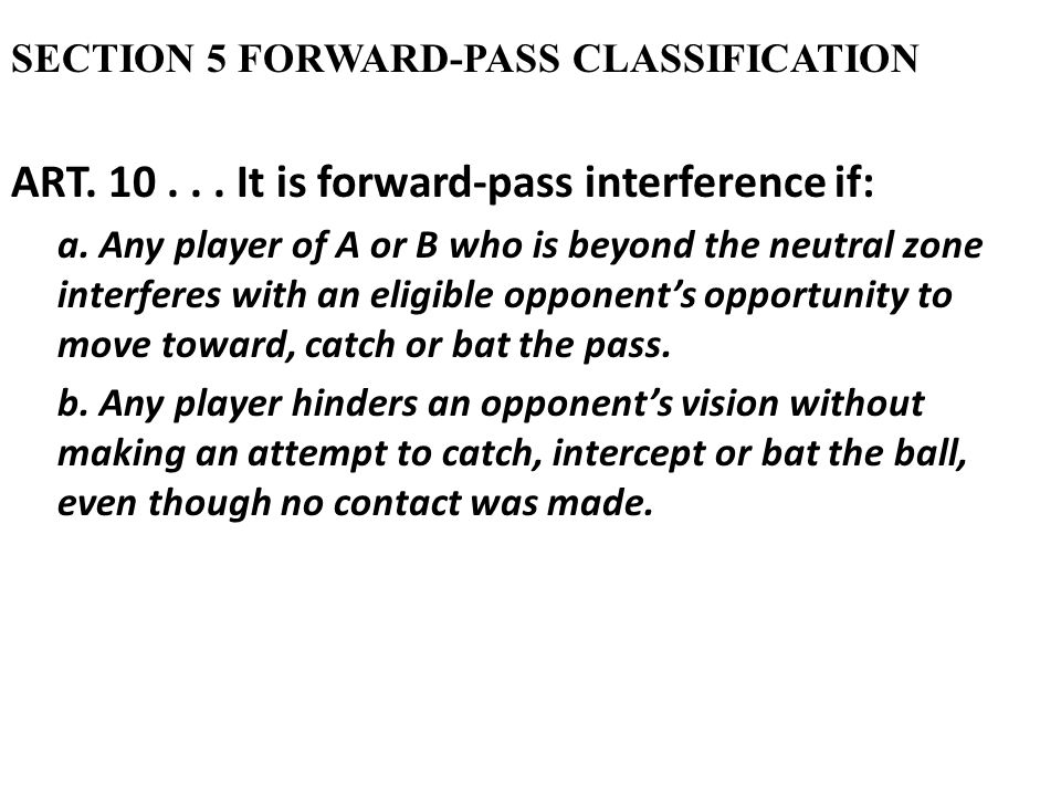 SECTION 5 FORWARD-PASS CLASSIFICATION ART It is forward-pass interference if: a.
