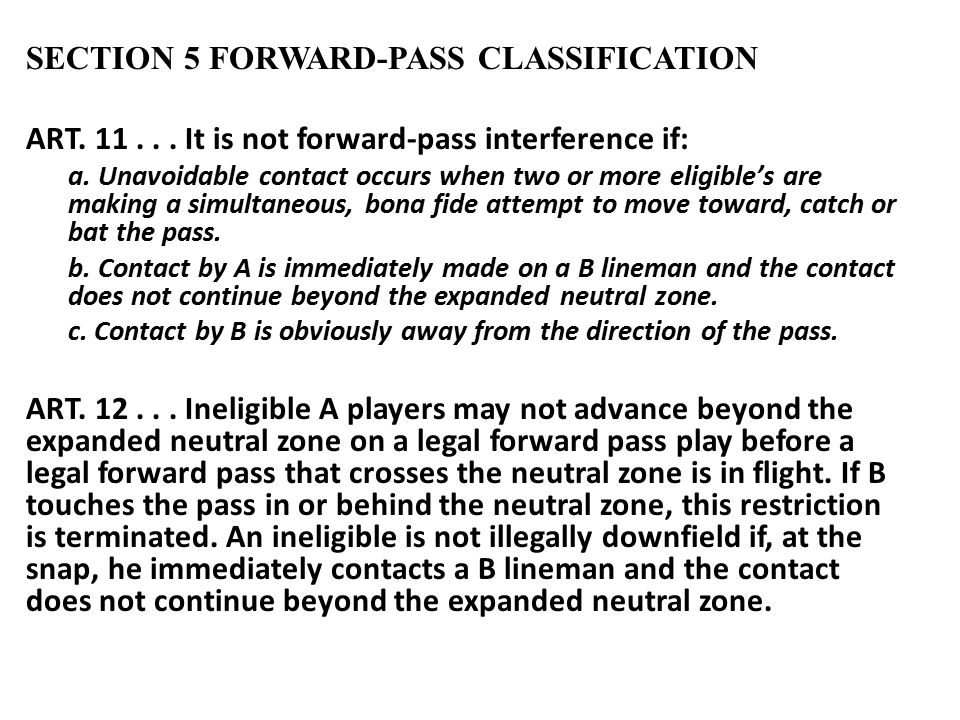 SECTION 5 FORWARD-PASS CLASSIFICATION ART It is not forward-pass interference if: a.