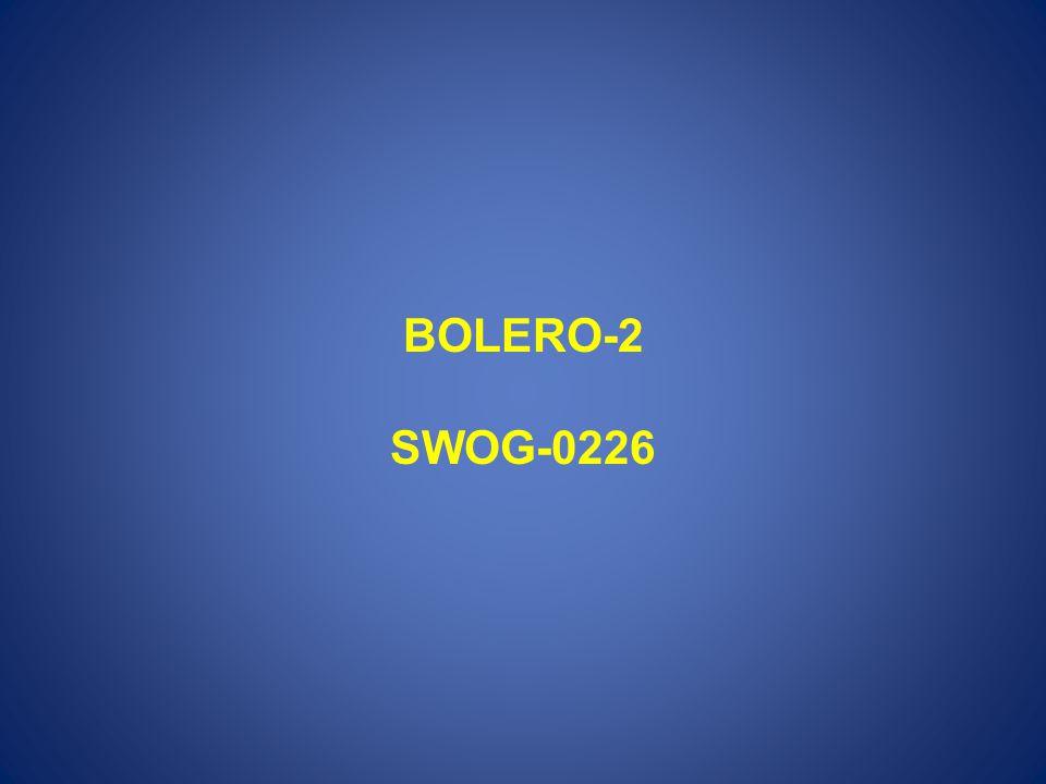 BOLERO-2 SWOG-0226
