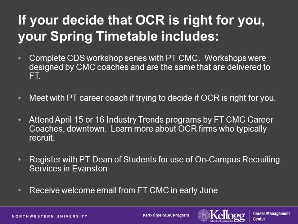 If your decide that OCR is right for you, your Spring Timetable includes: Complete CDS workshop series with PT CMC.