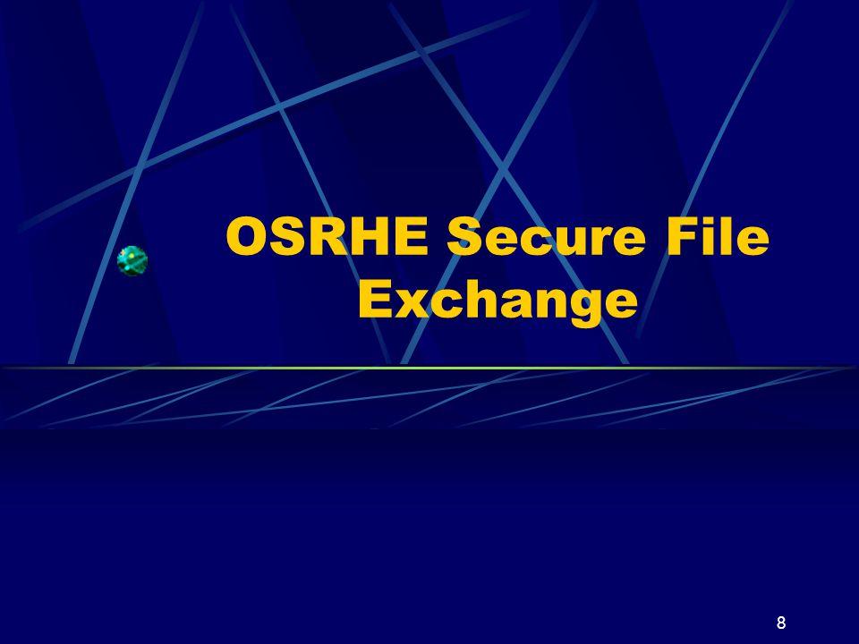 8 OSRHE Secure File Exchange