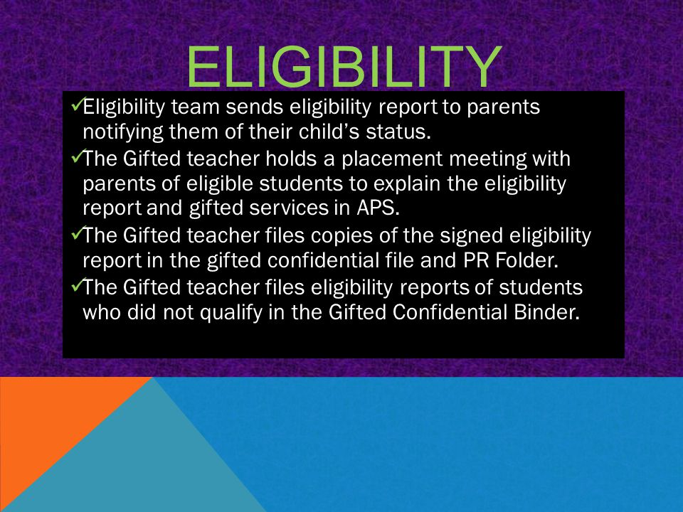 ELIGIBILITY Eligibility team sends eligibility report to parents notifying them of their child's status.