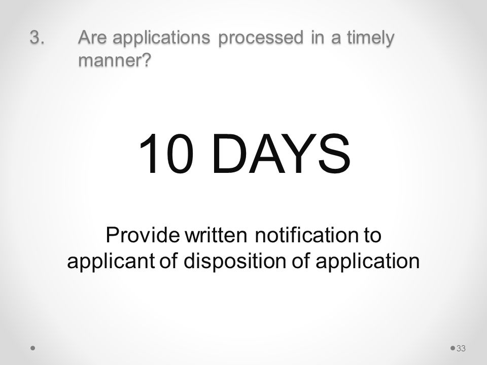 3.Are applications processed in a timely manner.