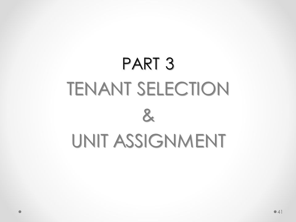 PART 3 TENANT SELECTION & UNIT ASSIGNMENT 41