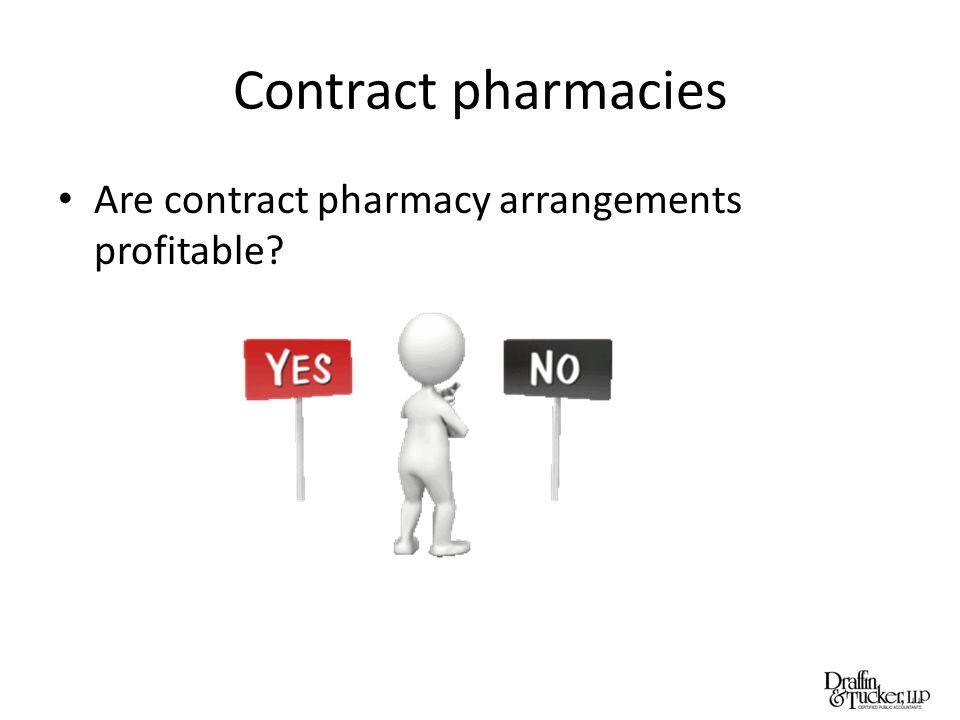 Contract pharmacies Are contract pharmacy arrangements profitable