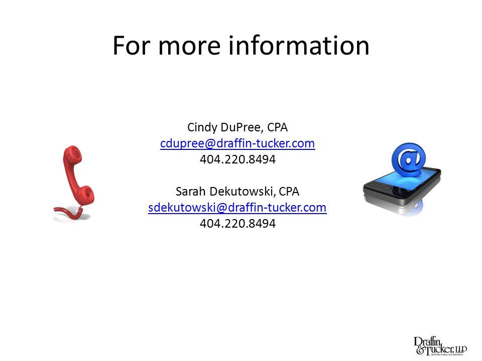 For more information Cindy DuPree, CPA cdupree@draffin-tucker.com 404.220.8494 Sarah Dekutowski, CPA sdekutowski@draffin-tucker.com 404.220.8494