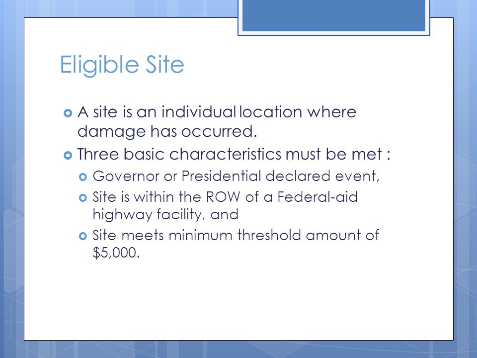 Eligible Site  A site is an individual location where damage has occurred.
