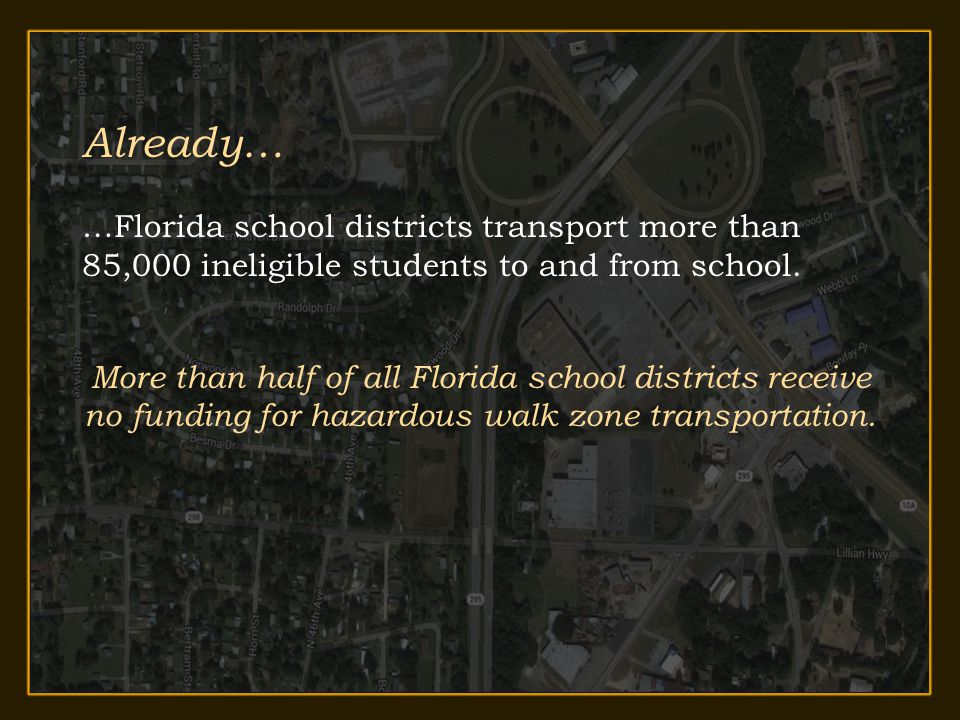 Transportation 2013-14 Annual In-Service Training Already… …Florida school districts transport more than 85,000 ineligible students to and from school.