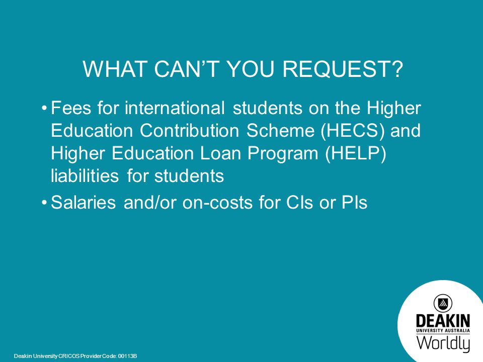 Deakin University CRICOS Provider Code: 00113B WHAT CAN'T YOU REQUEST.