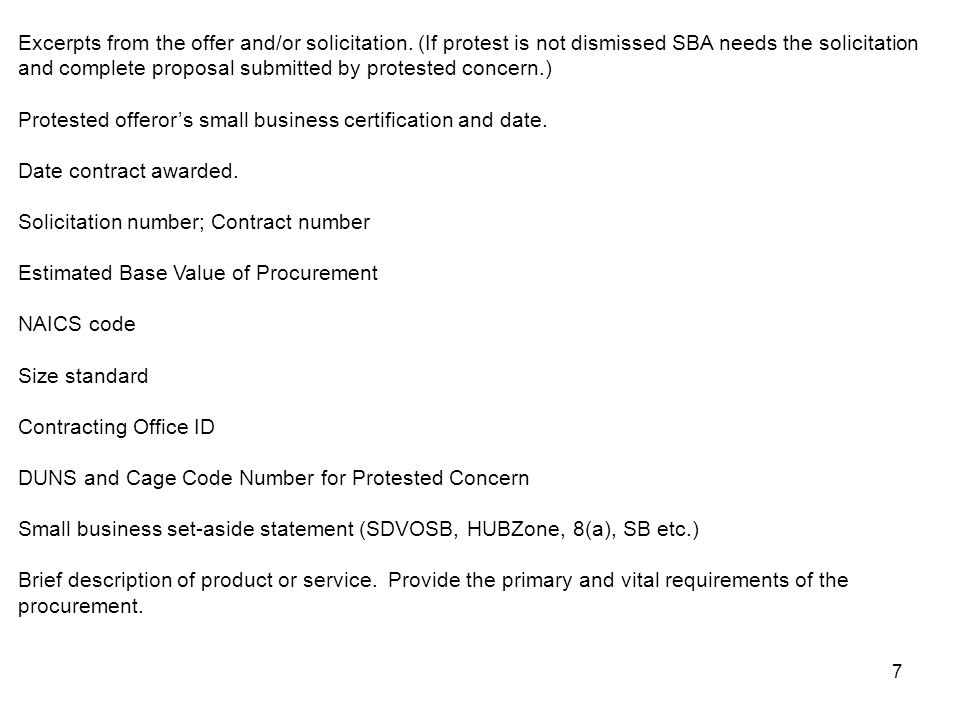 7 Excerpts from the offer and/or solicitation. (If protest is not dismissed SBA needs the solicitation and complete proposal submitted by protested co
