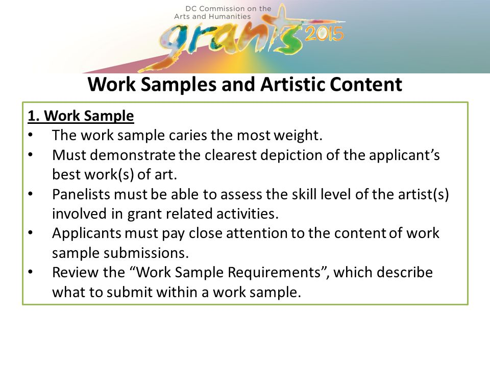 Work Samples and Artistic Content 1. Work Sample The work sample caries the most weight.