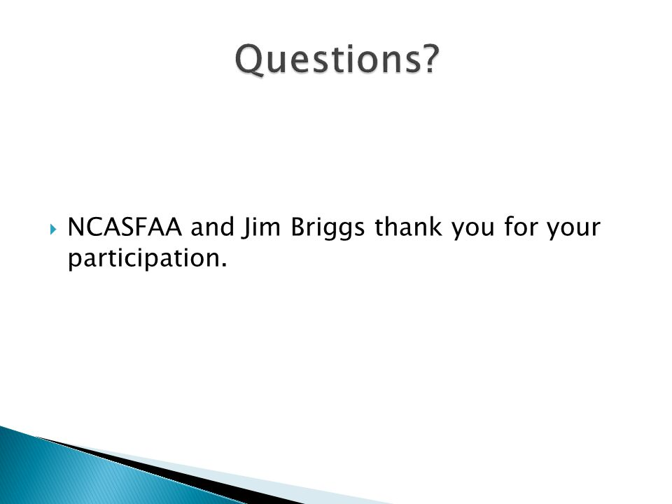  NCASFAA and Jim Briggs thank you for your participation.