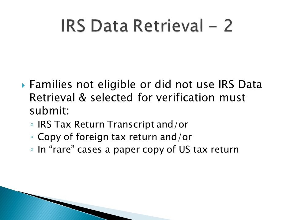  Must list first name shown on IRS tax return filed  Must use EXACT address shown on corresponding tax return  Dept of ED and IRS working to make the process more user friendly