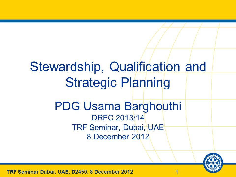 12TRF Seminar Dubai, UAE, D2450, 8 December 2012 Club Officer Responsibilities A.